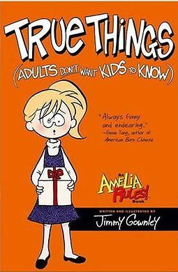 Amelia Rules!: True Things (Adults Don't Want Kids to Know)