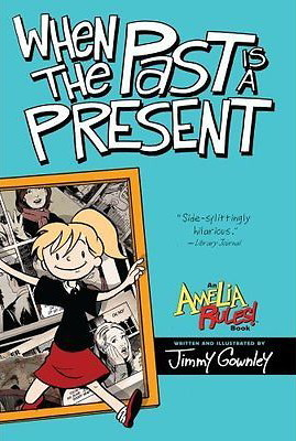 Amelia Rules!: When the Past is a Present