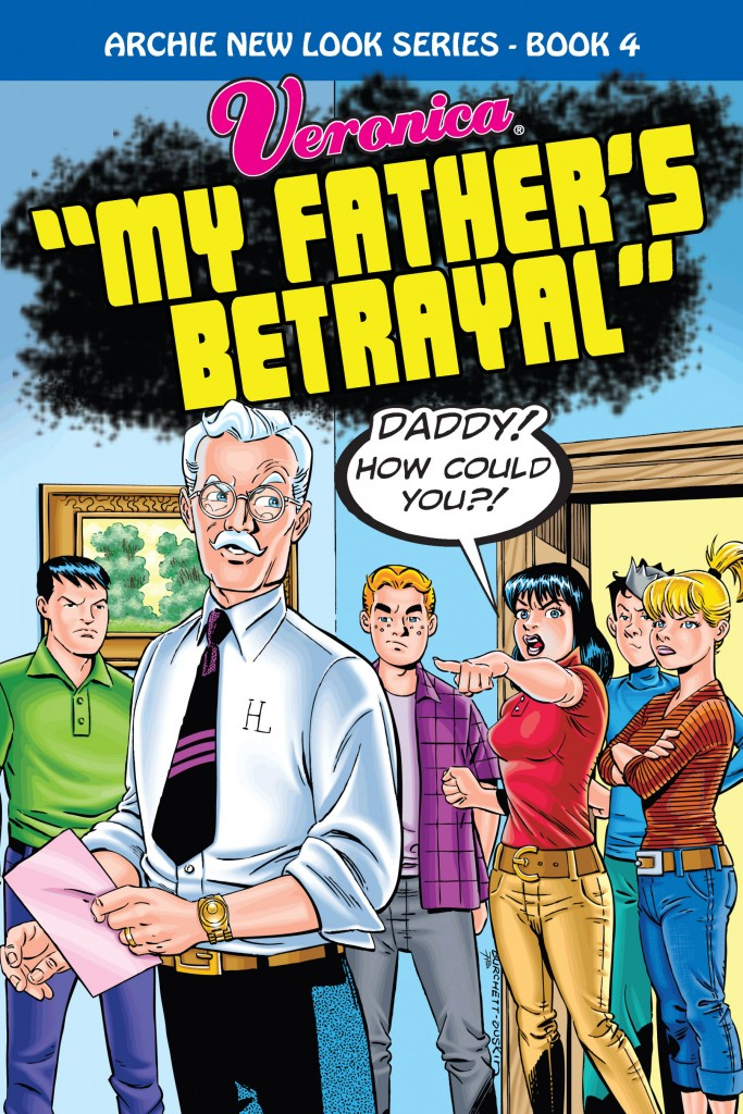 Archie New Look Series Book 4: Veronica – My Father's Betrayal