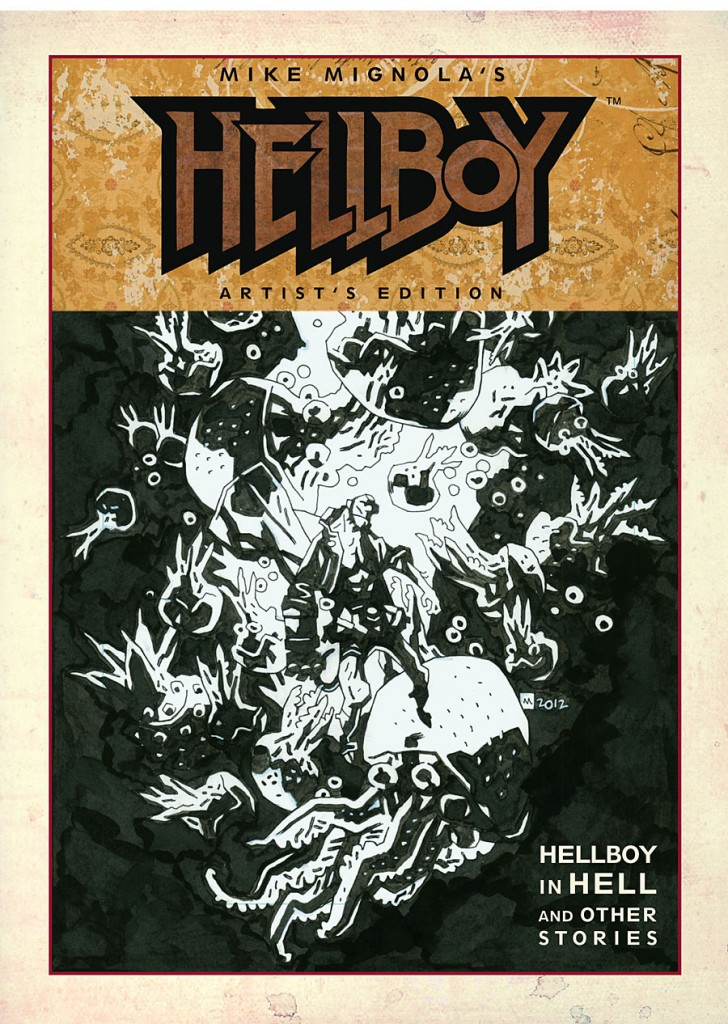 Mike Mignola's Hellboy Artist's Edition (Hellboy In Hell and Other Stories)