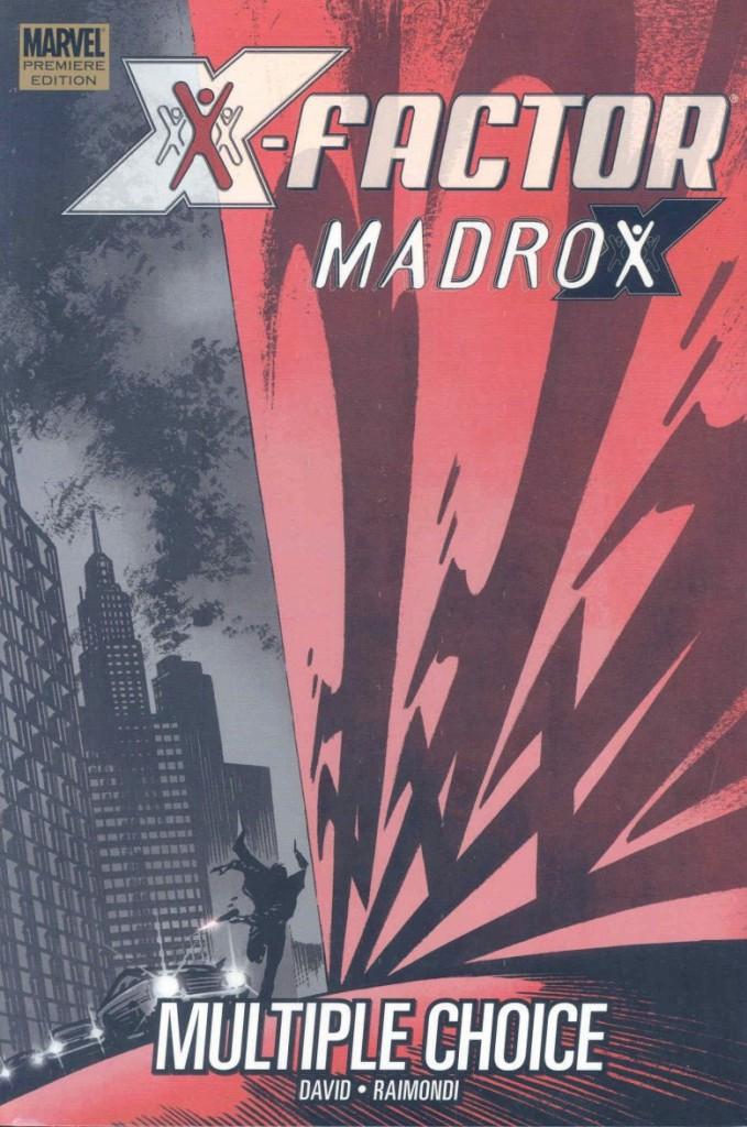 Madrox: Multiple Choice