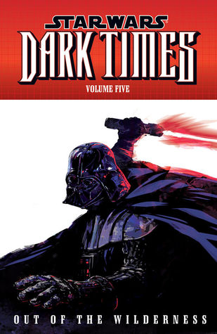 Star Wars: Dark Times – Out of the Wilderness