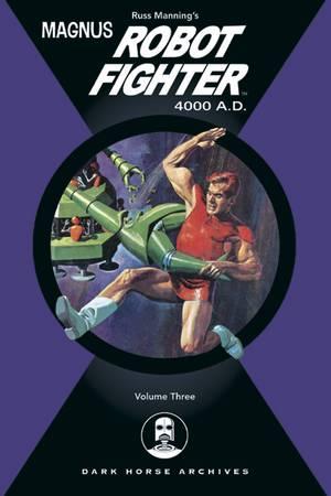 Magnus, Robot Fighter Archives: Volume Three