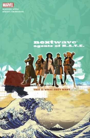 Nextwave, Agents of H.A.T.E.: This is What They Want