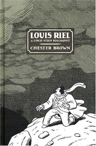 Louis Riel – A Comic-Strip Biography