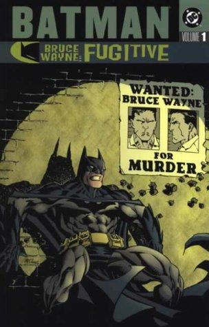 Batman: Bruce Wayne, Fugitive Vol. 1