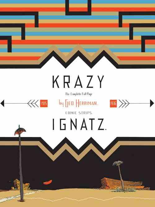 "Krazy & Ignatz 1935-1936: ""A Wild Warmth of Chromatic Gravy"""