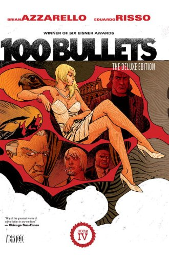 100 Bullets: The Deluxe Edition Book IV