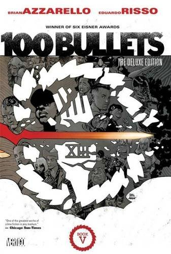 100 Bullets: The Deluxe Edition Book V