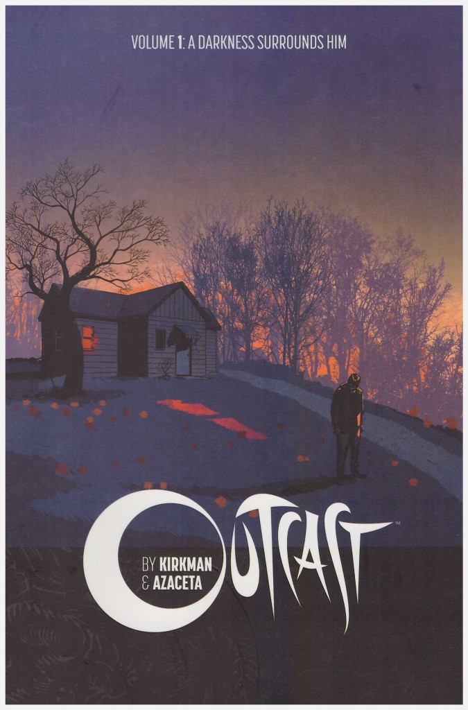 Outcast Volume 1: A Darkness Surrounds Him
