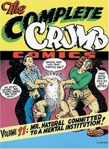 The Complete Crumb Comics Vol. 11: Mr Natural Committed to a Mental Institution