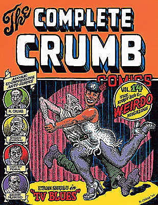 The Complete Crumb Comics Vol. 14: The Early 80s and Weirdo Magazine