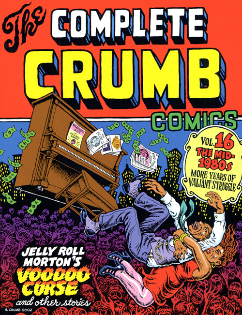 The Complete Crumb Comics Vol. 16: The Mid 1980s, More Years of Valiant Struggle