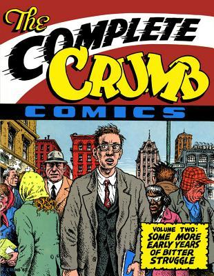 The Complete Crumb Comics Vol 2: Some More Early Years of Bitter Struggle