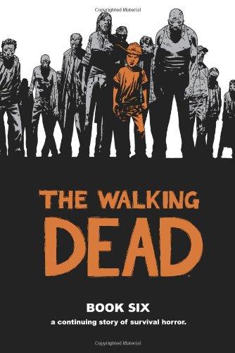 The Walking Dead Book Six