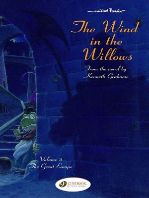 The Wind in the Willows Vol 3: The Great Escape
