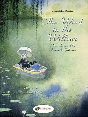 The Wind in the Willows Vol 1: The Wild Wood