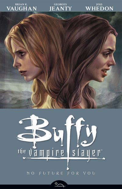 Buffy the Vampire Slayer Season 8: No Future For You