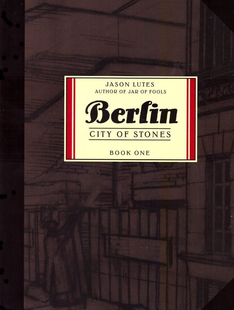 Berlin Book One: City of Stones
