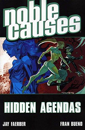 Noble Causes: Hidden Agendas