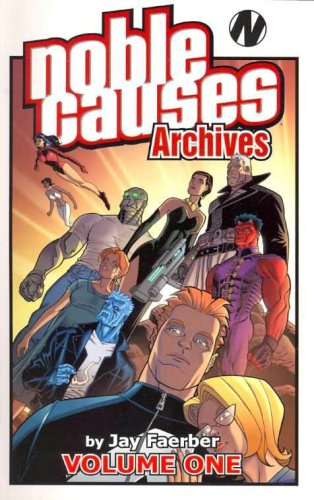 Noble Causes Archives Volume One