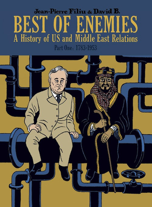Best of Enemies: A History of US and Middle East Relations – 1783-1953