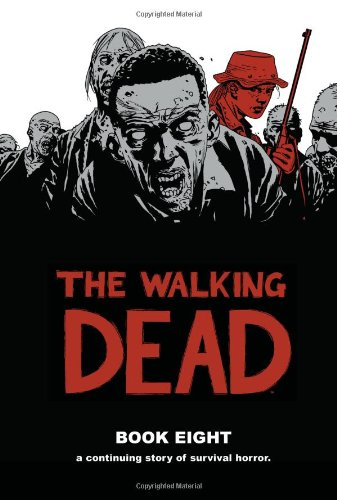 The Walking Dead Book Eight