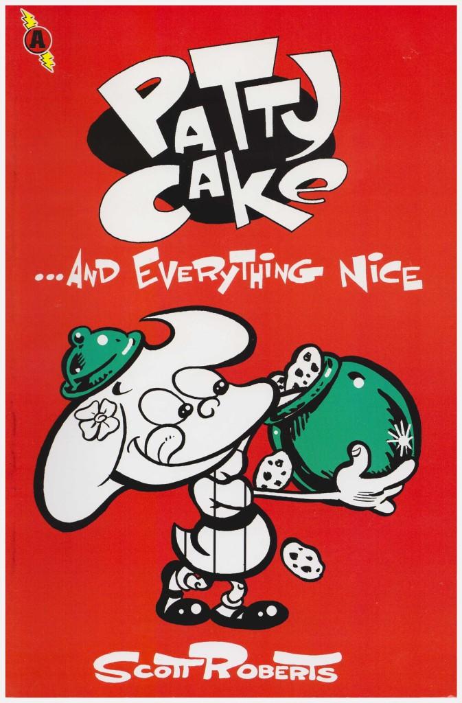 Patty Cake: …and Everything Nice