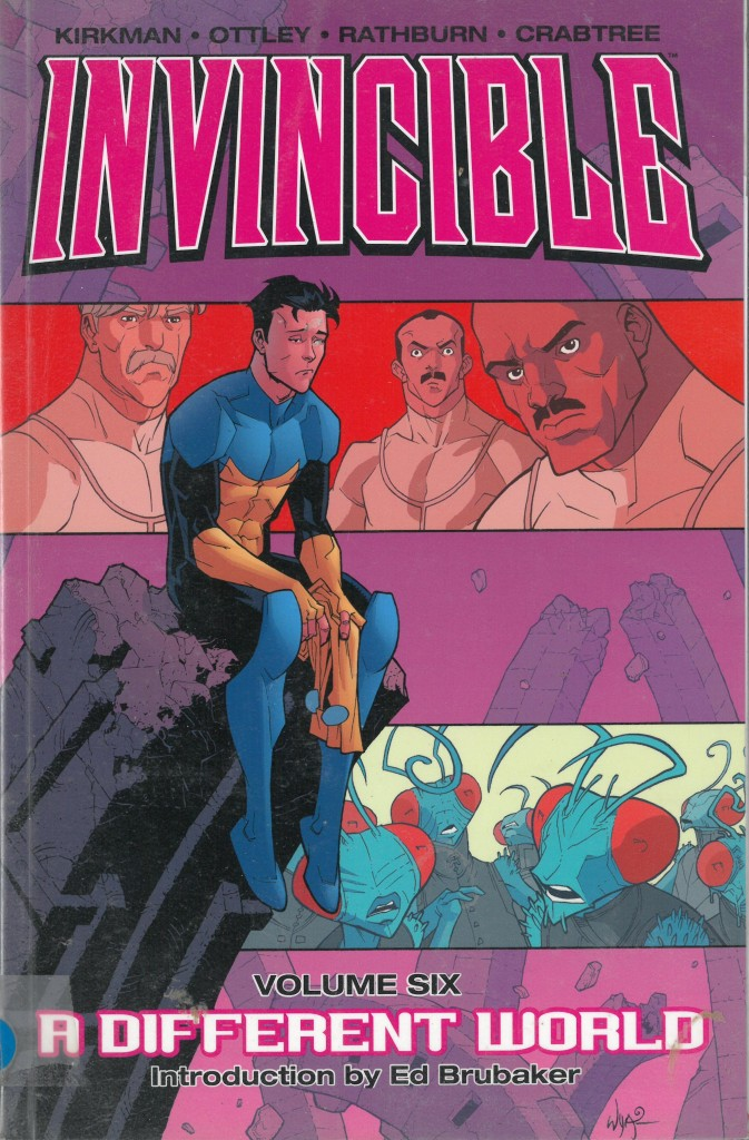 Invincible Volume Six: A Different World
