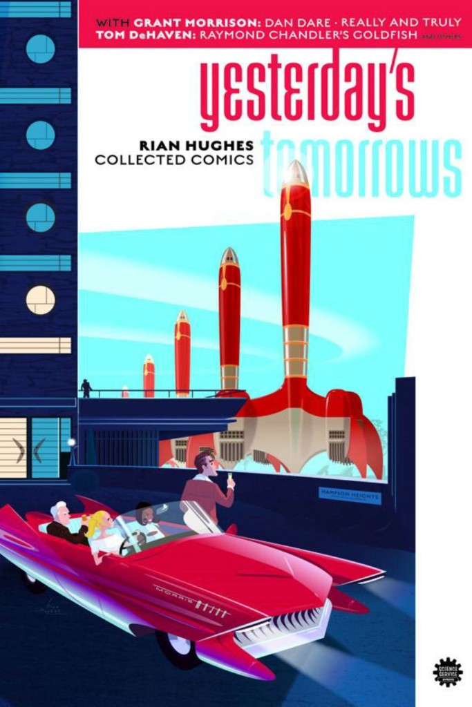 Yesterday's Tomorrows – Rian Hughes Collected Comics