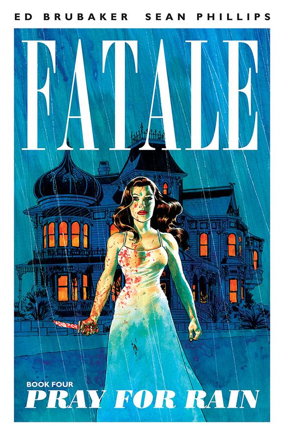 Fatale: Pray For Rain