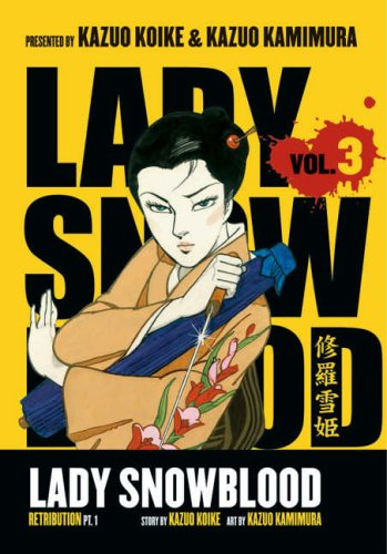 Lady Snowblood vol 3: Retribution pt 1