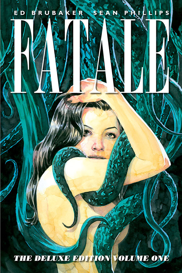 Fatale: The Deluxe Edition Volume 1