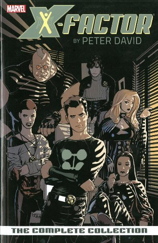 X-Factor by Peter David: The Complete Collection Vol. 1