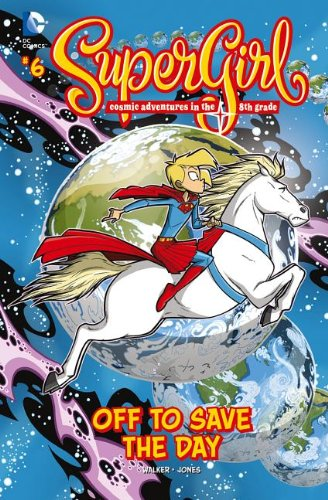 Supergirl: Cosmic Adventures in the 8th Grade – Off to Save the Day…
