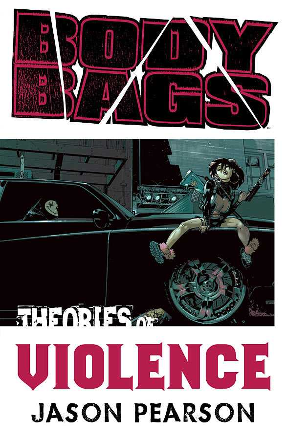 Body Bags: Theories of Violence