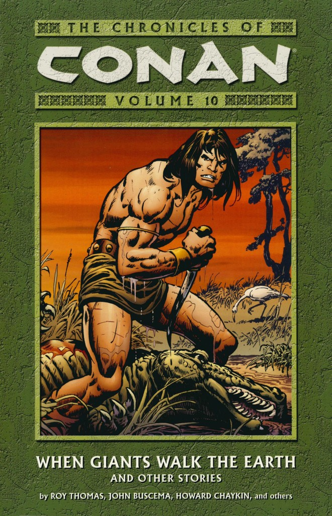 The Chronicles of Conan Volume 10: When Giants Walk the Earth and Other Stories