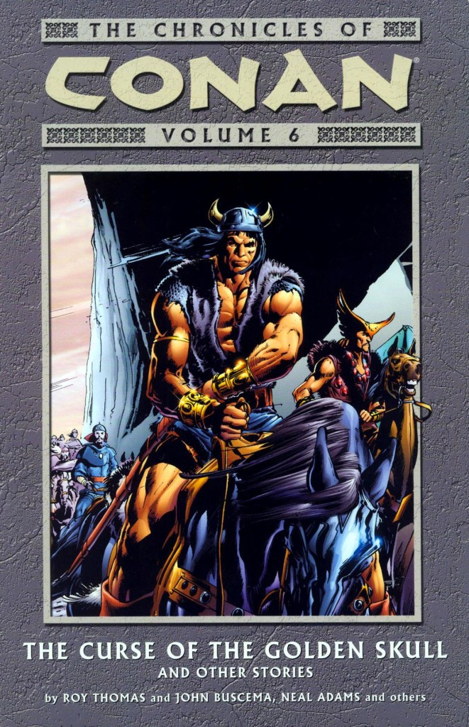The Chronicles of Conan Volume 6: The Curse of the Golden Skull and Other Stories