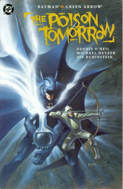 Batman and Green Arrow: The Poison Tomorrow