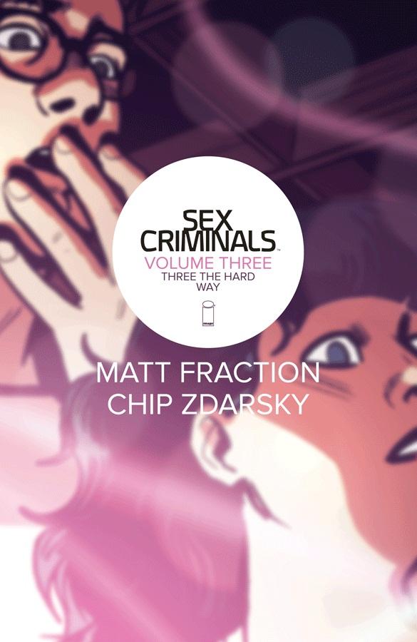 Sex Criminals Volume Three: Three the Hard Way