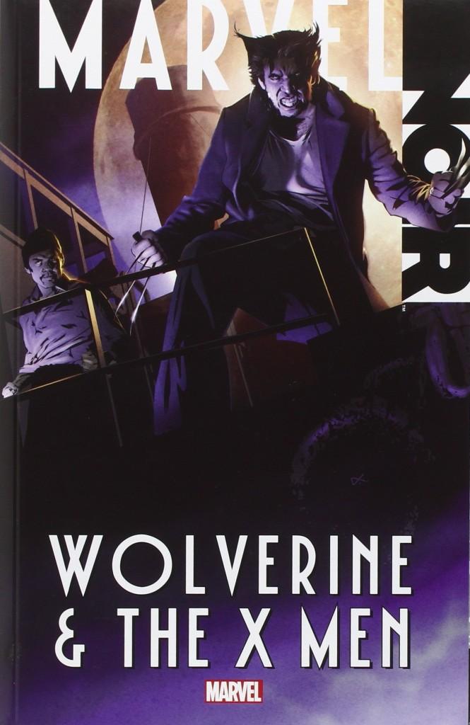 Marvel Noir: Wolverine and the X-Men