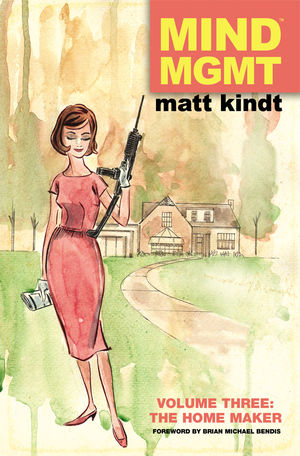 Mind MGMT Volume Three: The Home Maker