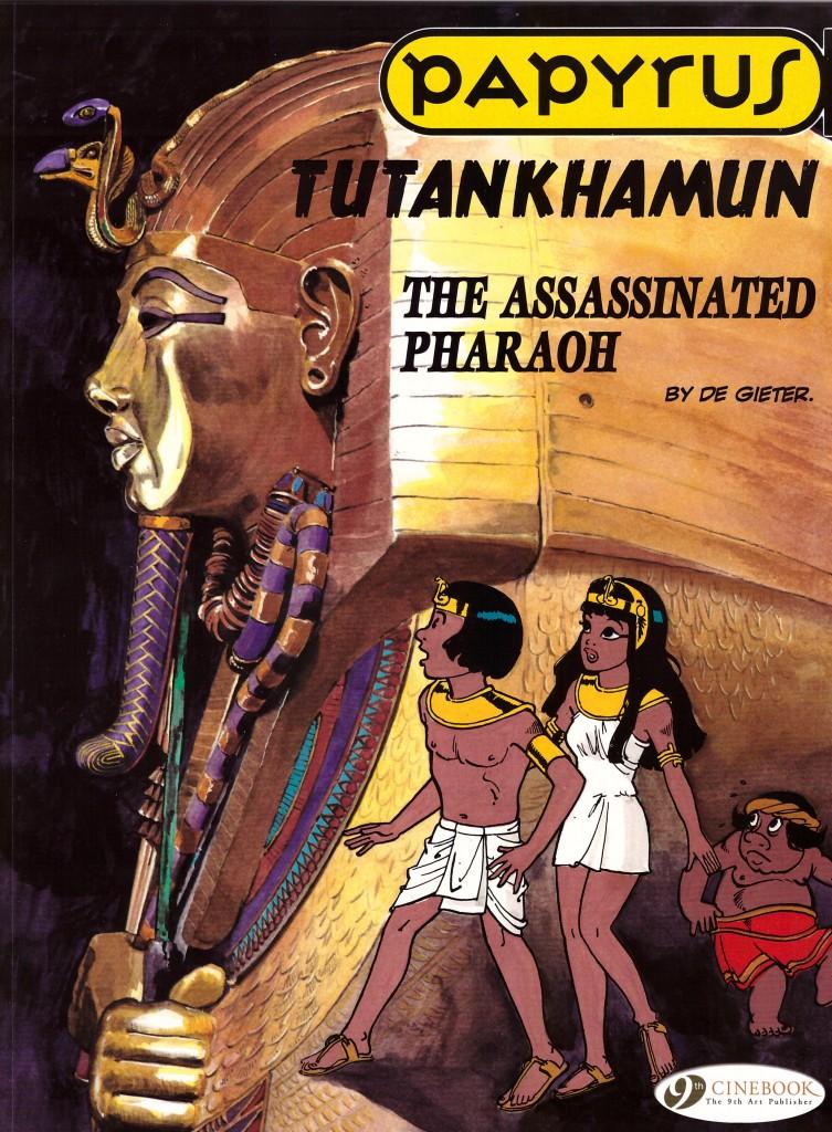 Papyrus: Tutankhamun, The Assassinated Pharaoh