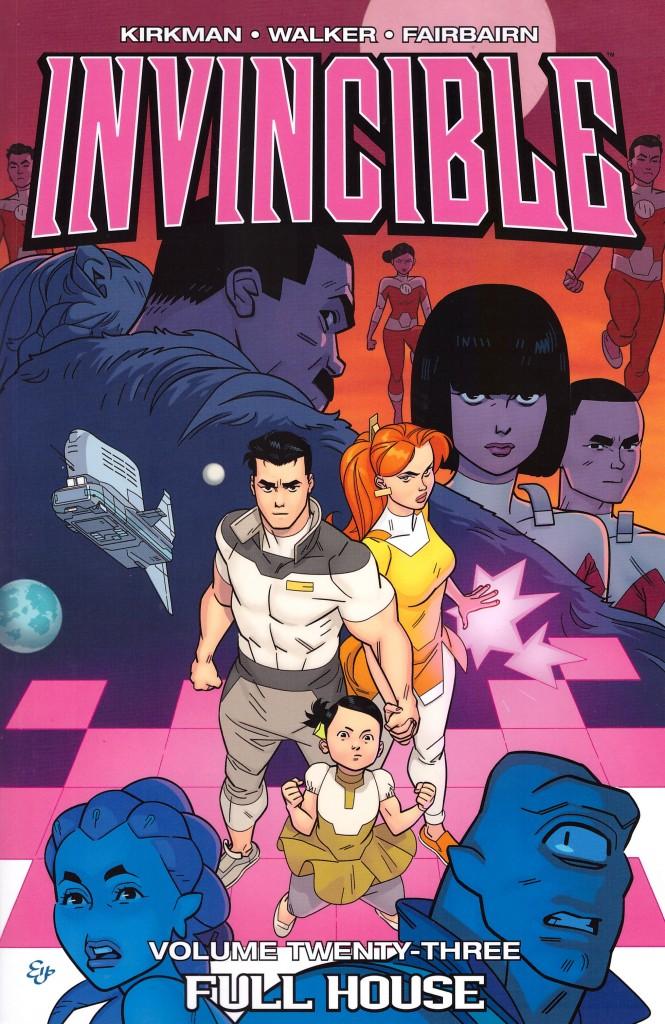 Invincible volume Twenty Three: Full House