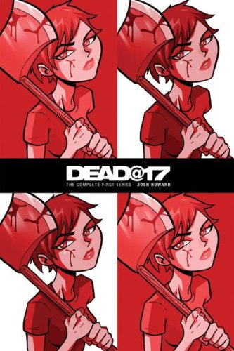 Dead@17: The Complete First Series