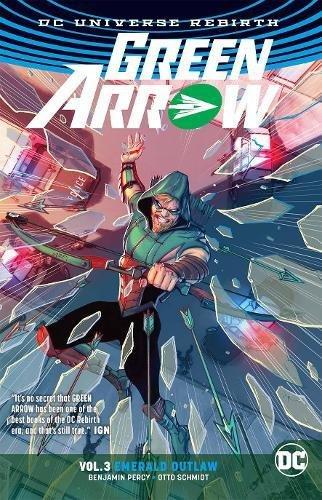 Green Arrow Vol. 3: Emerald Outlaw