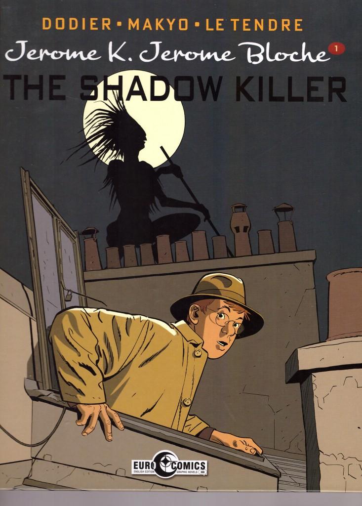 Jerome K. Jerome Bloche 1: The Shadow Killer