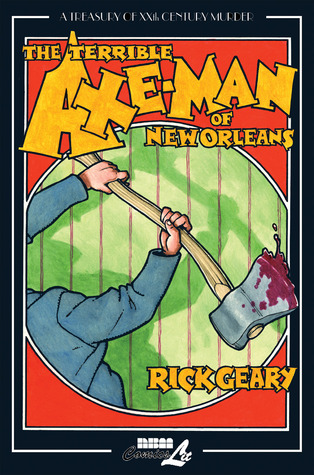 A Treasury of 20th Century Murder: The Terrible Axe-Man of New Orleans
