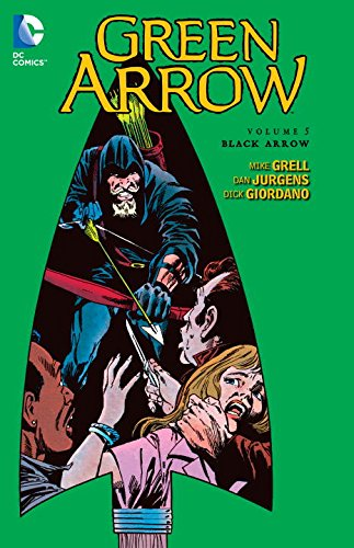 Green Arrow Volume 5: Black Arrow