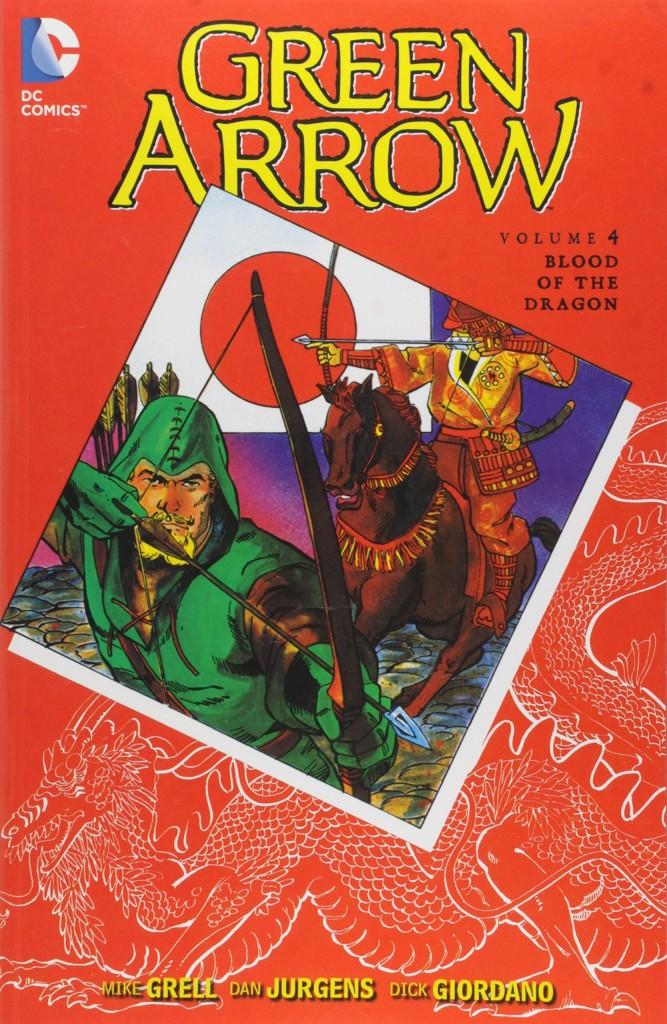 Green Arrow Volume 4: Blood of the Dragon